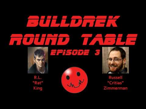 "Bulldrek Round Table Episode 3 w/ Russell ""Critias"" Zimmerman and R.L. King"