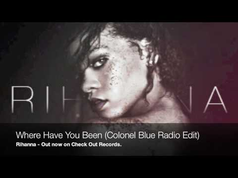 Rihanna  Where Have You Been Colonel Blue Radio Edit