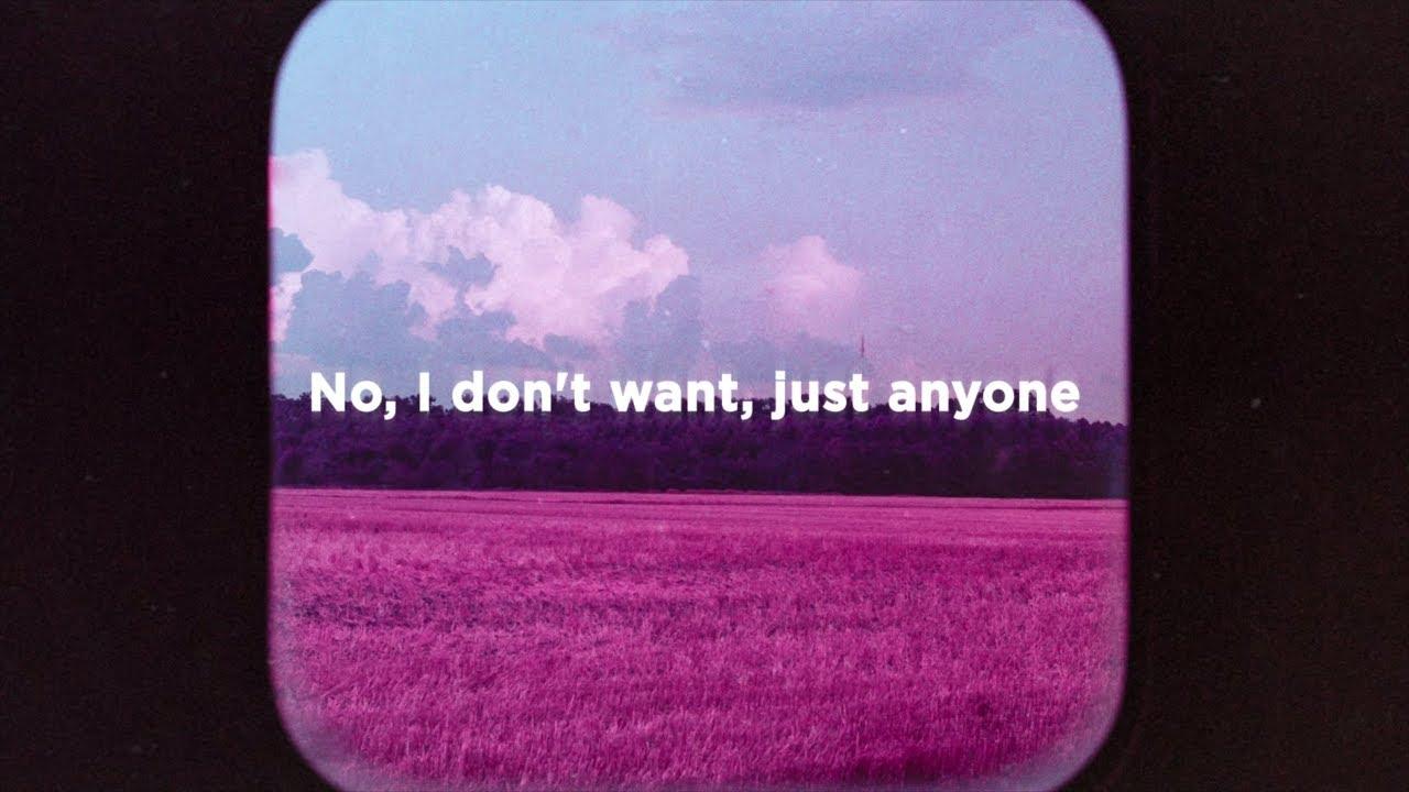 I don't want just anyone // lyrics