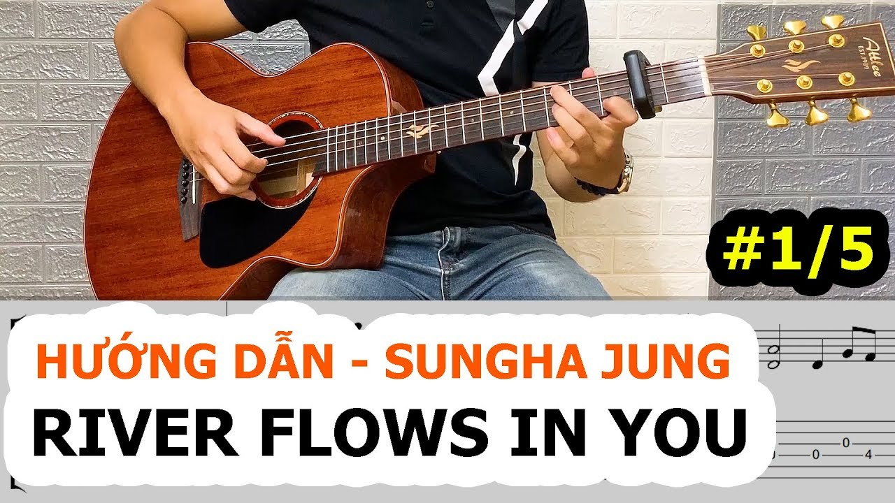 Hướng dẫn RIVER FLOWS IN YOU – Phần 1/5 | Fingerstyle Guitar