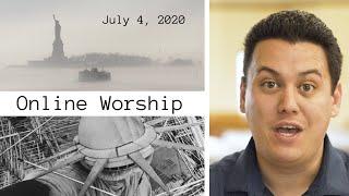 July 4, 2020 - Online Worship