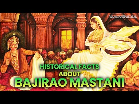 "Historical Facts About ""Bajirao Mastani"""
