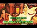 Historical Facts About Bajirao Mastani