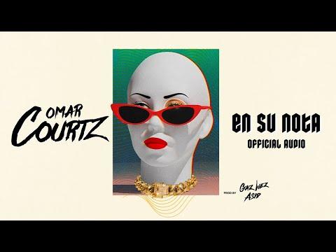 Omar Courtz - En Su Nota (Official Audio)