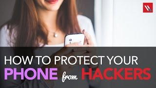 How to protect your phone from hackers