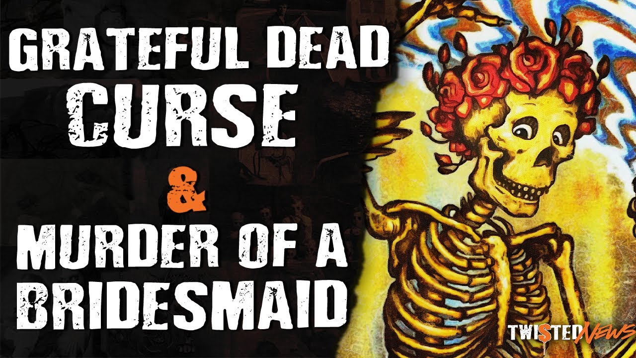Grateful Dead Curse Is Real & Murder of a Bridesmaid