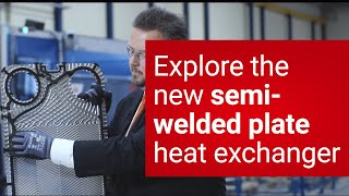 Explore the enhanced semi-welded plate heat exchanger for industrial refrigeration