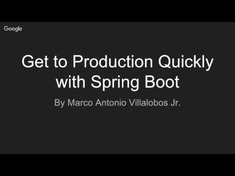 Get to Production Faster with Spring Boot