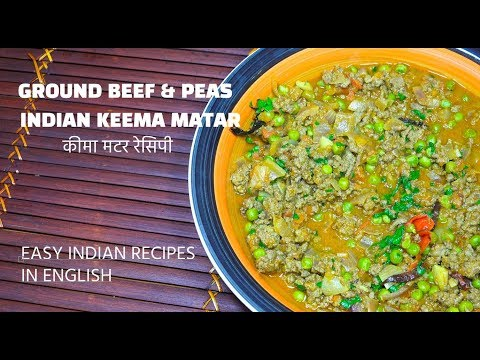 Ground Beef & Peas- Keema Matar - Spicy Indian Minced Beef & Peas - How to make Keema Matar