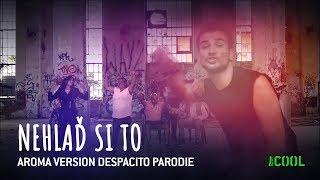 Nehlaď si to! (Despacito parodie) Aroma version ft. Domíno Vršanský z Orlové