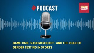 Game Time: 'Rashmi Rocket', and the issue of gender testing in sports