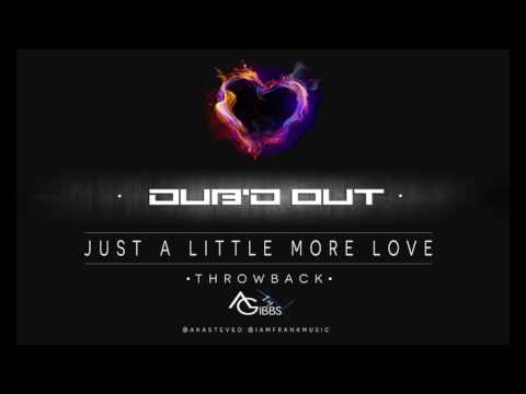 """Just a Little More Love """"DUBD OUT & AL GIBBS Remix"""