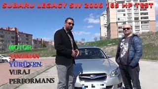Subaru Legacy SW 2.0 2006 165 hp Motor Şanzıman Test