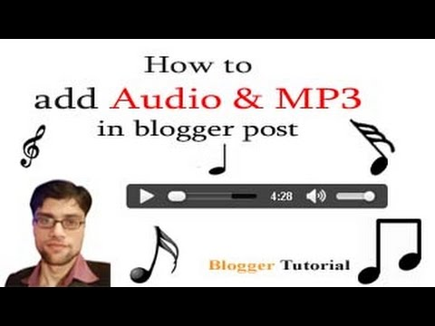 How to add Audio or MP3 in blogger post