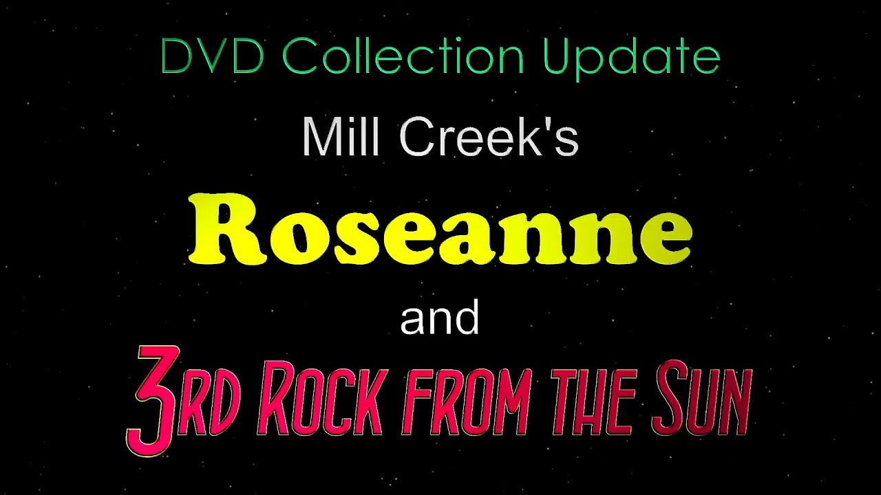 Download Roseanne and 3rd Rock from the Sun Mill Creek Sets - DVD Update/Review