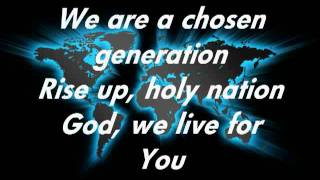 Chris Tomlin Chosen Generation with lyrics.m4v