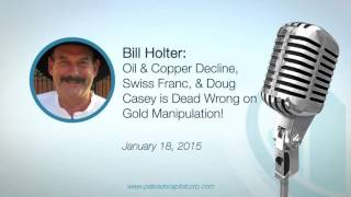 vuclip Bill Holter: Oil & Copper Decline, Swiss Franc, & Doug Casey is Dead Wrong on Gold Manipul