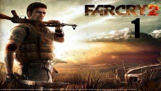 Far Cry 2 Прохождение Часть 1
