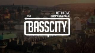 Trampa & Badklaat - Just Like Me