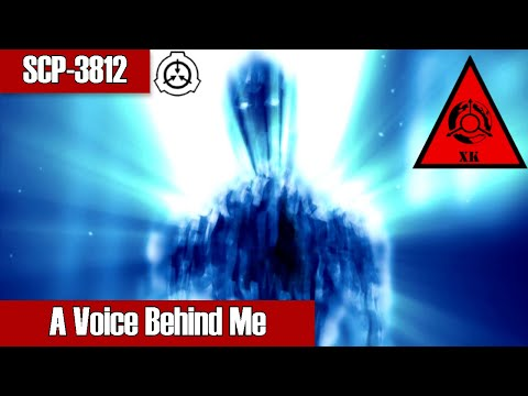 SCP-3812 A Voice Behind Me   Keter Class   Temporal / Humanoid / Hostile / K-class Scenario Scp