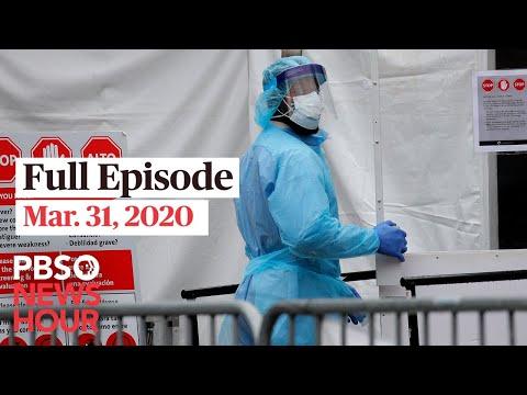 PBS NewsHour live episode, Mar 31, 2020