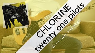 CHLORINE - twenty one pilots   BASS COVER WITH TABS  