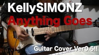 Kelly SIMONZ / Anything Goes  Guitar cover Ver 0.5