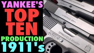 TOP TEN Production 1911s