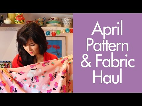 Fabric & Pattern Haul: April 2016