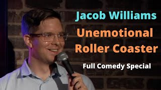 Jacob Williams: Unemotional Roller Coaster - Full Comedy Special