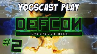 Yogscast Play Defcon - Part 2 - Everybody Dies