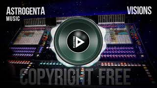 Copyright Free Music - AstrogentA - Visions