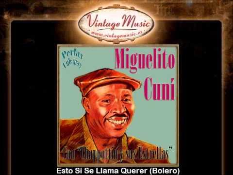 Miguelito Cuni -- Esto Si Se Llama Querer (Bolero)