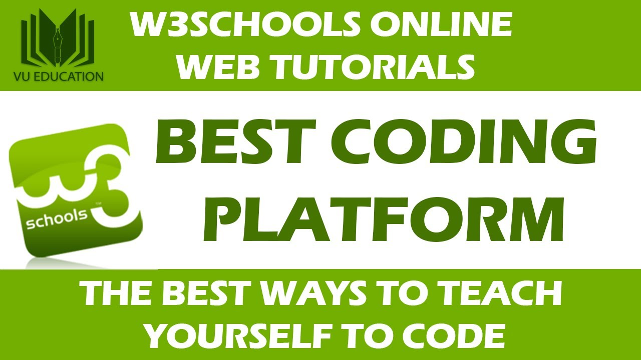 W3Schools Online Web Tutorials | The Best Ways to Teach Yourself to Code | VU EDUCATION