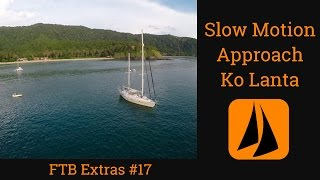 FTB Extras | #17 | Slow Motion Approach - Koh Lanta, Thailand