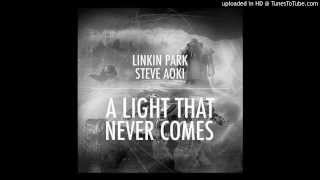 Linkin Park feat. Steve Aoki - A Light That Never Comes (Official)