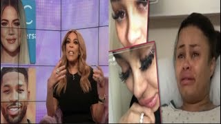 Wendy Calls Khloé Decision To Stick W/Tristan Pathetic+Blac Chyna's Club Appearance Fee Plummets