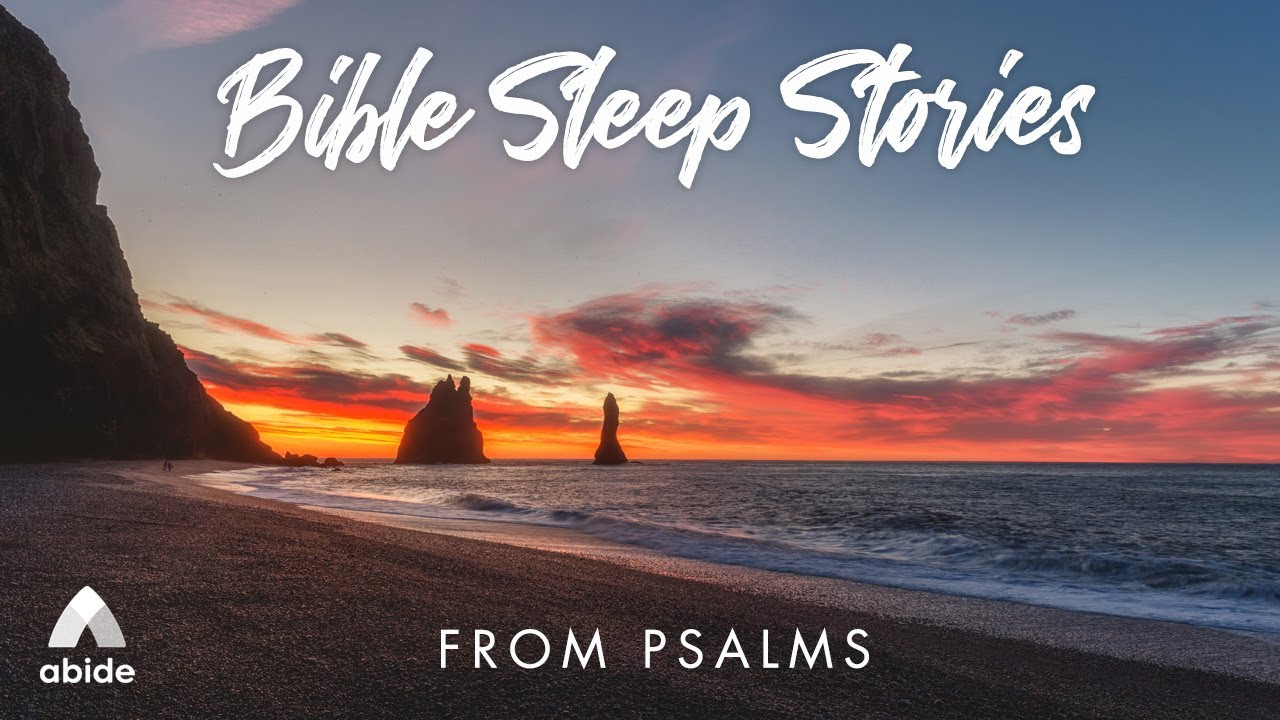 8 Hours Bible Sleep Stories from Psalm 34, Psalm 62, Psalm 91 & Psalm 121 with Relaxing Music