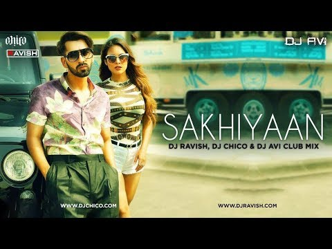 Sakhiyan | Maninder Buttar | Club Mix | DJ Ravish, DJ Chico & DJ Avi