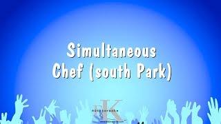 Simultaneous - Chef (South Park) (Karaoke Version)