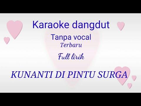 KARAOKE DANGDUT  TANPA VOCAL KUNANTI DI PINTU SURGA|Terbaru
