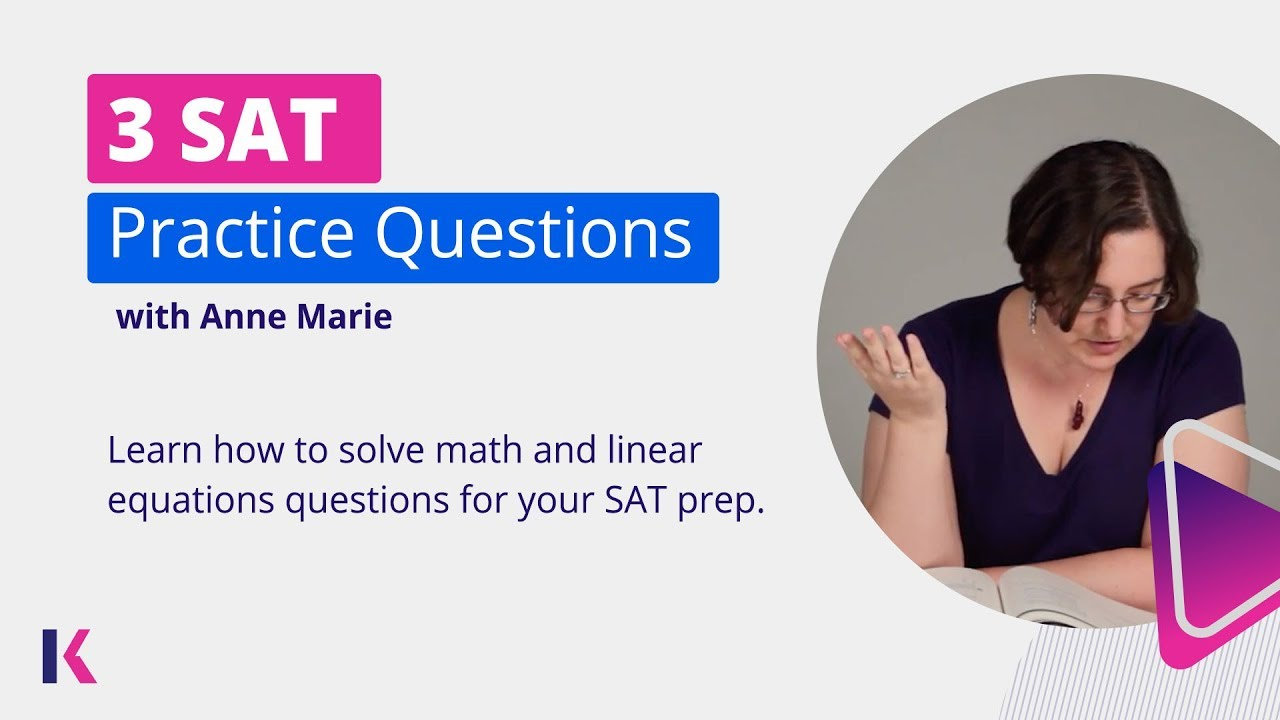 SAT Practice Questions: Solve Math and Linear Equations Questions | Kaplan  SAT & ACT Prep