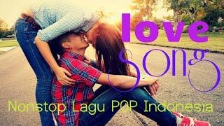 [ Full Album ] Nonstop Lagu POP Indonesia Terbaru 2015 | Lagu Baru Populer | Musik Galau Romantis