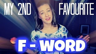 """My 2nd Favourite """"F"""" Word"""