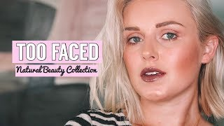 FIRST IMPRESSIONS AND FULL LOOK OF THE TOO FACED NATURAL BEAUTY COLLECTION