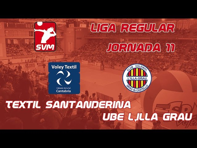JORNADA 11 VOLEY TEXTIL SANTANDERINA vs UBE L,ILLA GRAU