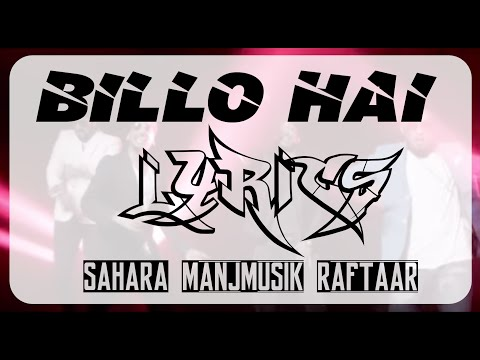 Billo Hai | Lyrics | Sahara ft Manj Musik & Raftaar | Syco TM