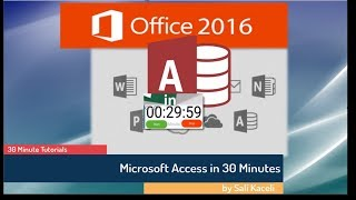 Microsoft Access in 30 Minutes: Access Made Easy by Sali Kaceli
