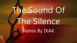 Sound of the silence (los sonidos del silencio) by IXAK