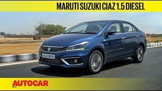 2019 Maruti Suzuki Ciaz 1.5 Diesel (DDiS 225) | Review | Autocar India